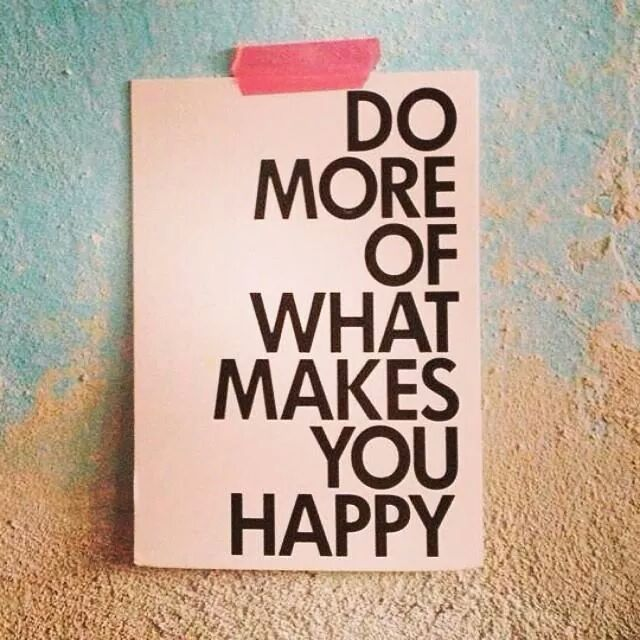 Do more of what makes you happy - Tales on Tuesday by WeirdatHeart.com